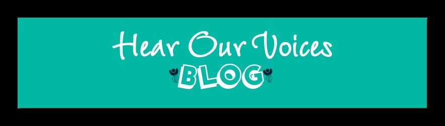 Hear Our Voices Blog