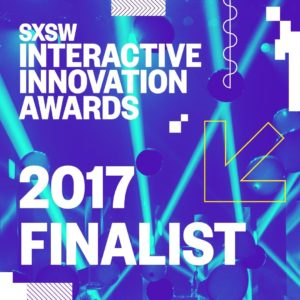 South by Southwest Innovation Award Finalist (in 3 categories)